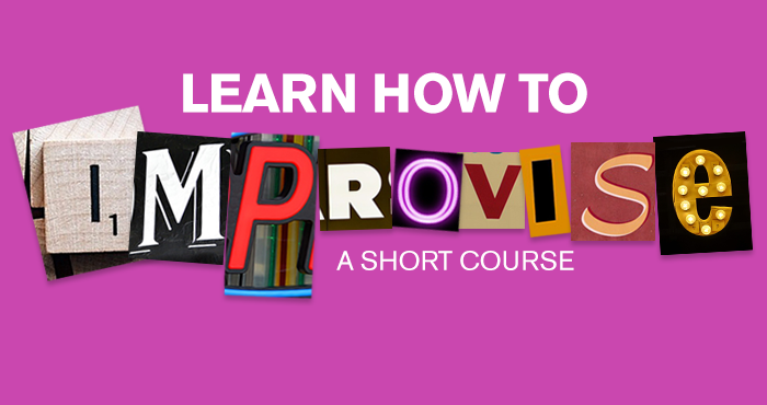 Learn How To Impovise